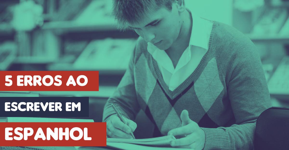 Os 5 Maiores Erros ao Escrever em Espanhol