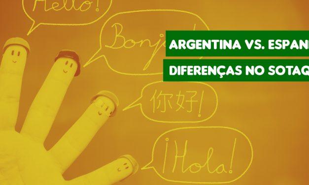 Aprenda As Principais Diferenças entre o Sotaque Argentino e Espanhol