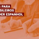 10 razões por que os brasileiros devem aprender espanhol (urgente!)