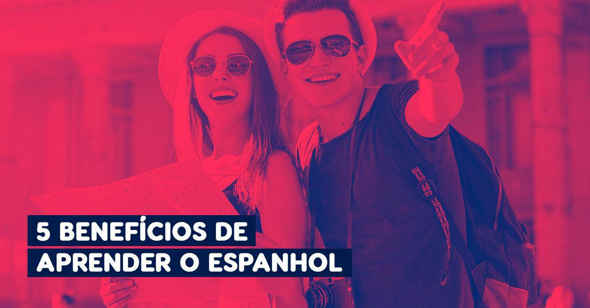 5 Benefícios de Aprender o Espanhol